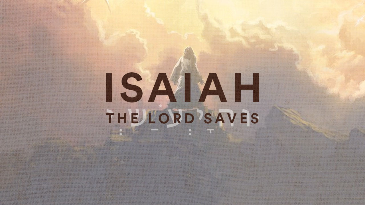 Isaiah – Part 3: Judgment & Grace for the Nations