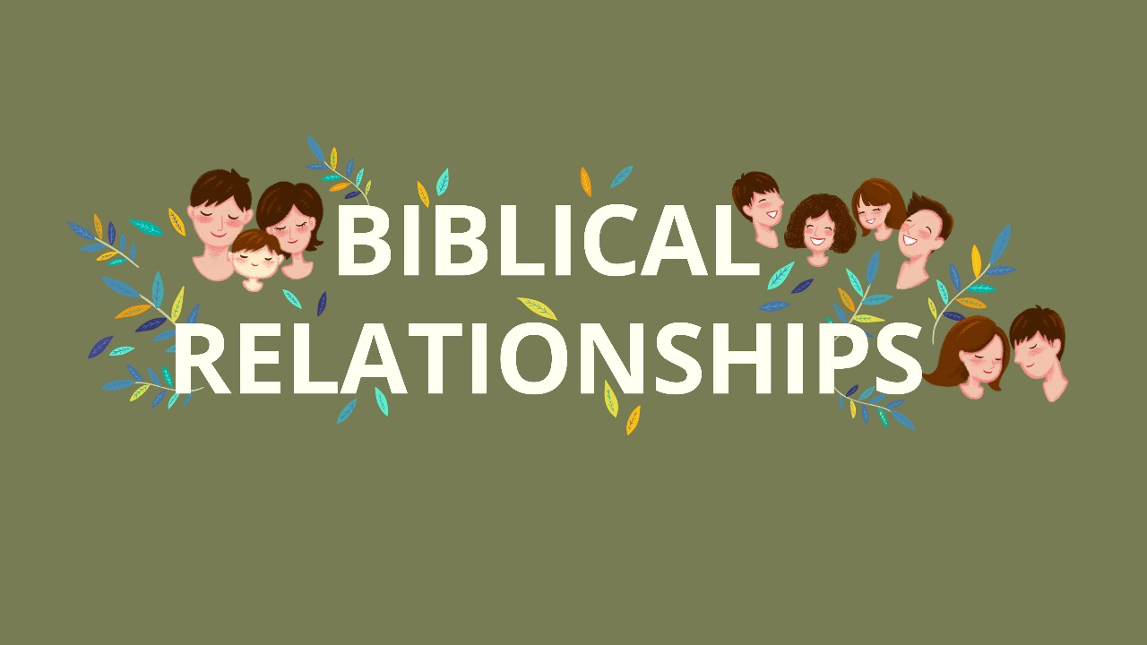 Biblical Relationship – Part 2: Marriage & Dating