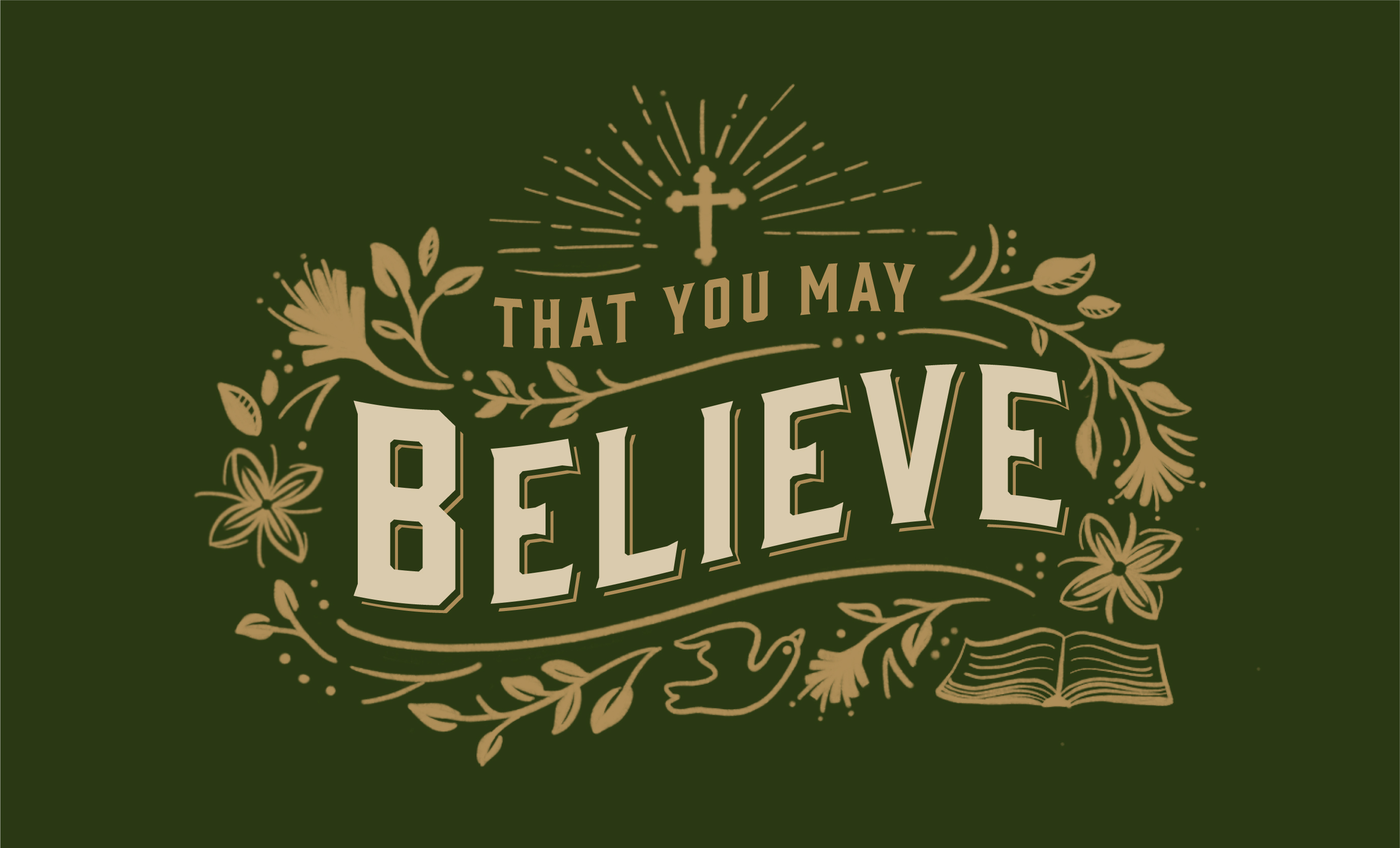 That You May Believe – Part 1: Receiving the Gospel